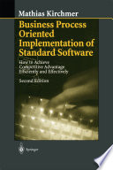 Business Process Oriented Implementation of Standard Software  : How to Achieve Competitive Advantage Efficiently and Effectively