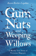 Gum Nuts and Weeping Willows