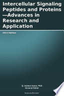 Intercellular Signaling Peptides and Proteins   Advances in Research and Application  2013 Edition Book