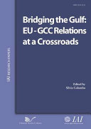 Bridging the Gulf: EU-GCC Relations at a Crossroads ebook