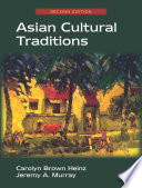 """Asian Cultural Traditions: Second Edition"" by Carolyn Brown Heinz, Jeremy A. Murray"