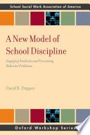A New Model of School Discipline Book