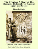 The Kybalion  A Study of The Hermetic Philosophy of Ancient Egypt and Greece