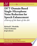 DFT Domain Based Single Microphone Noise Reduction for Speech Enhancement