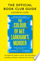The Official Book Club Guide  The Colour of Bee Larkham   s Murder