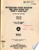 Multidisciplinary Accident Investigation Single Vehicle Accident Study  Technical report