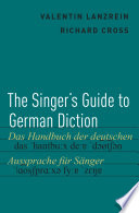 The Singer s Guide to German Diction Book