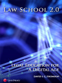 Law School 2.0: Legal Education for a Digital Age
