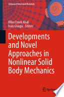 Developments And Novel Approaches In Nonlinear Solid Body Mechanics Book PDF