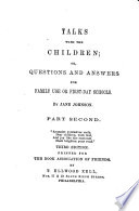 Talks With The Children Or Questions And Answers For Family Use Or First Day Schools Book PDF