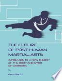 The Future of Post Human Martial Arts Book