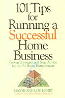 101 Tips for Running a Successful Home Business