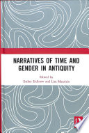 Narratives of Time and Gender in Antiquity