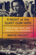 A Night at the Sweet Gum Head  Drag  Drugs  Disco  and Atlanta s Gay Revolution Book