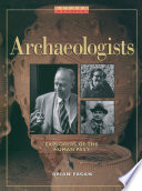 Archaeologists  : Explorers of the Human Past