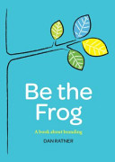 Be the Frog