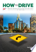"""""""How to Drive: Driver Education Student Textbook15th Edition"""" by William E. Van Tassel, Ph.D."""