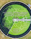 Wastewater Treatment Residues As Resources for Biorefinery Products and Energy