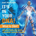 It s in Your DNA  What Is DNA    Biology Book 6th Grade Children s Biology Books Book