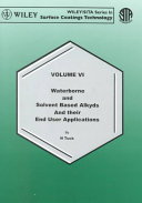 Waterborne and Solvent Based   Alkyds and Their End User Applications Book