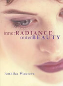 Inner Radiance, Outer Beauty