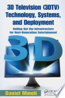 3d Television 3dtv Technology Systems And Deployment