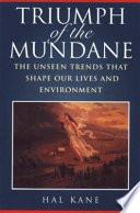 Triumph of the Mundane