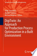 DigiTwin  An Approach for Production Process Optimization in a Built Environment