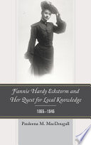 Fannie Hardy Eckstorm And Her Quest For Local Knowledge 1865 1946