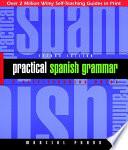 Practical Spanish Grammar  : A Self-Teaching Guide