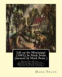 Life On The Mississippi 1883 By Mark Twain Memoir By Mark Twain
