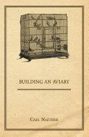 Building an Aviary