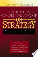 """""""The Boston Consulting Group on Strategy: Classic Concepts and New Perspectives"""" by Carl W. Stern, Michael S. Deimler"""
