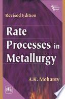 Rate Processes in Metallurgy Book