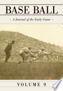 Base Ball A Journal Of The Early Game Vol 9