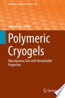 Polymeric Cryogels