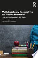 Multidisciplinary Perspectives on Teacher Evaluation