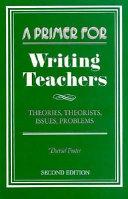 A Primer For Writing Teachers