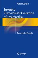 Towards a Psychosomatic Conception of Hypochondria