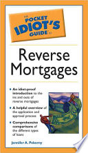 The Pocket Idiot's Guide to Reverse Mortgages