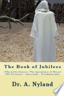 The Book of Jubilees  The Little Genesis  The Apocalypse of Moses  Old Testament   Apocrypha   Pseudepigrapha