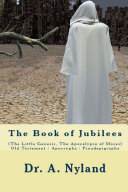 The Book of Jubilees (The Little Genesis, The Apocalypse of Moses) Old Testament / Apocrypha / Pseudepigrapha Pdf/ePub eBook