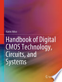 Handbook of Digital CMOS Technology  Circuits  and Systems