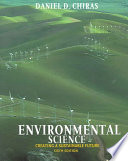 """Environmental Science: Creating a Sustainable Future"" by Daniel D. Chiras"
