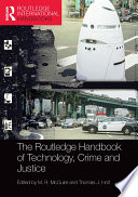 The Routledge Handbook of Technology  Crime and Justice