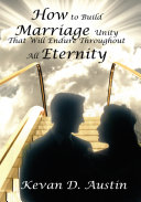 How to Build Marriage Unity That Will Endure Throughout All Eternity