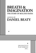 Breath & Imagination – The Story of Roland Hayes