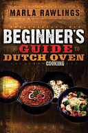 The Beginner s Guide to Dutch Oven Cooking