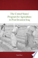 The United States Program For Agriculture In Post Invasion Iraq