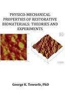 Physico Mechanical Properties of Restorative Biomaterials
